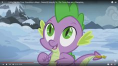 Mlp, The Times They are a Changeling,  season 6 episode 16, Baby Dragon, Spike