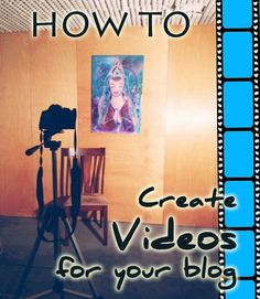 how to create videos for your blog