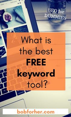 What is the best Free Keyword Tool _bobforher.com  If you want to search something on the internet you will mostly use Google, Bing or Yahoo. You will use keyword – phrases or words, and there are a million of keywords! For your blog, you need a keyword that people type into search engines. If you don`t want to pay a lot of money, you need to have the best free keyword tool!  #freekeywordtool #freeonlinekeywordtool #bestfreekeywordtool #keywordresearch