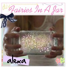 """""""♥ DiY Fairies In A Jar ♥"""" by the-tip-chicks-xo ❤ liked on Polyvore"""
