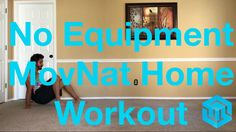 No Equipment MovNat Home Workout