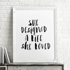 She Designed a Life She Loved watercolor Typography Poster Wall Decor Motivational Print Inspirational Poster Home Decor Typography Quotes, Typography Prints, Typography Poster, Quote Prints, Wall Prints, Typography Inspiration, Typography Design, Inspirational Words Of Wisdom, Inspirational Posters