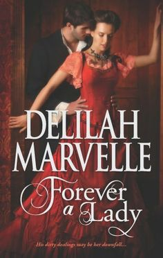 Forever a Lady by Delilah Marvelle  It's on my Kindle ready to go!