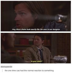 lol!! the one time Cas responded normally to something.