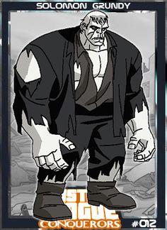 Solomon Grundy é um personagem da DC Comics. Sua primeira aparição foi em All-American Comics #61 (1944). Ele é bastante lembrado como um membro da Legião do Mal, na série animada Super Amigos.