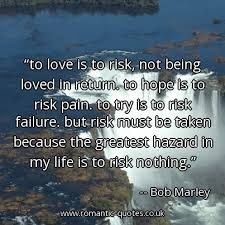 bob marley love quotes - Take the Risk!