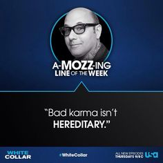 @WhiteCollarUSA: It's time to share Moz's wisdom of the week. What was your favorite line from last night's episode? http://t.co/lFSBbMUHmB #CollarCountdown Collar Countdown