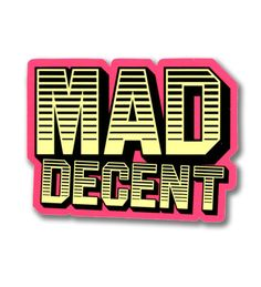 MAD DECENT, THE ONLY THING THATS MAD AND DECENT ❤️❤️