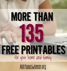 More Than 135 Free Printables For Your Home And Family