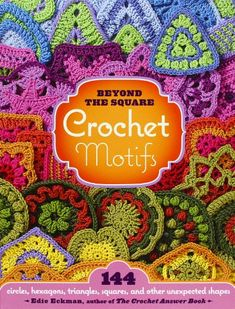 Beyond the Square Crochet Motifs: 144 Circles, Hexagons, Triangles, Squares, and Other Unexpected Shapes: Amazon.it: Edie Eckman: Libri in altre lingue