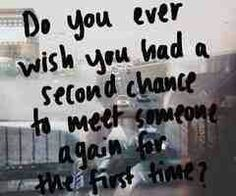 . . . second chance . . . for the first time?