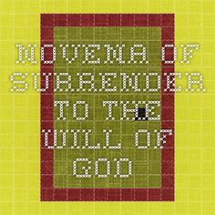 Novena of Surrender to the Will of God.