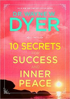 """10 Secrets for Success and Inner Peace by Wayne Dyer //To me Wayne Dyer is a master of inspiration. This book contains 10 principles for greater consciousness and allowing your spirit to guide you. The message is to listen to your own """"music"""" and do what you know you have to do to feel whole each day. It's an old standy-by for me."""