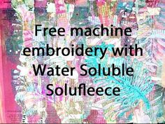 Free machine embroidery with Water Soluble Solufleece and Bondaweb. Textile artist Kim Thittichai teaches you how to design your surface using water soluble Solufleece. Quilt Tutorials, Craft Tutorials, Sewing Tutorials, Sewing Projects, Free Motion Embroidery, Machine Embroidery Applique, Textiles Techniques, Sewing Techniques, Fabric Embellishment