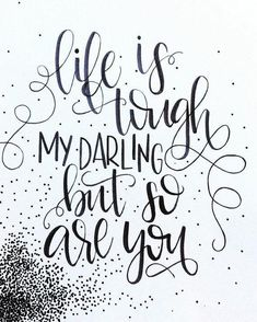 This listing is for one hand-lettered print. The quote reads life is tough my darling, but so are you This print is hand-lettered on quality cardstock paper with quality ink. It is made with thoughtful design, attention to detail and lots of love. Hand Lettering Quotes, Calligraphy Quotes, Brush Lettering, Calligraphy Doodles, Lettering Ideas, Creative Lettering, Quotes To Live By, Me Quotes, Motivational Quotes