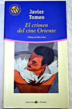 El crimen del cine Oriente/Tomeo, Javier