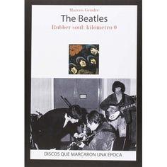"""""""The Beatles. Rubeber soul km 0"""" de Marcos Gendre . En el año en el que se cumple el 50º aniversario de """"Rubber Soul"""", siempre resulta de lo más constructivo hacer uso del retrovisor y comprobar las vías desarrolladas por a este álbum de los Beatles, que definió una nueva concepción del LP dentro de los terrenos pop. Signatura: 78 GEN bea"""
