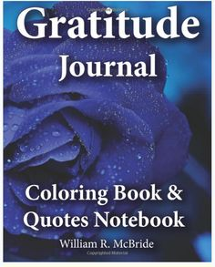 Front Cover-Gratitude Journal, Coloring Book & Quotes Noteboook: 2016 Gratitude WorkBook of Exercises To Inspire & Nuture Gratefulness, Self Confidence &Trust (Motivational Spiritual Activity Journals) (Volume 1)  #gratitudejournal #gratitudecoloringbook #gratitudequotes #gratitudenotebook #gratitude&trust #adultcoloringbooks  http://www.amazon.com/Gratitude-Journal-Coloring-Quotes-Noteboook/dp/1944230092/ref=sr_1_39?s=books&ie=UTF8&qid=1454551627&sr=1-39&keywords=gratitude+journal