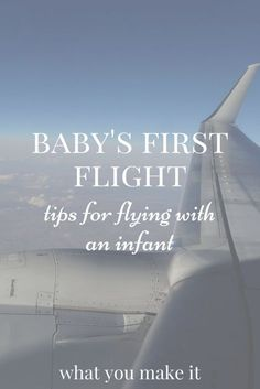 baby's first flight: tips for flying with an infant - better late then never :))