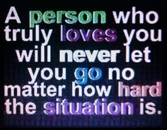 If they truly love you