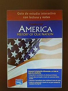 Prentice Hall America History of Our Nation Spanish Guia De Estudio
