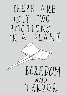 There are only two emotions on a plane by couve