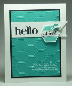 A Bermuda Bay honeycomb folder background frames a greeting from the Four You stamp set and a punched hexagon image from the Six-Sided Sampler Bundle. Cute Cards, Diy Cards, Hexagon Cards, Hexagon Quilt, Embossed Cards, Stamping Up Cards, Cards For Friends, Creative Cards, Greeting Cards Handmade