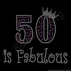 Rhinestone Iron On Transfer 50 is Fabulous Crystal by 6dollarBling, $5.99