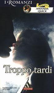 Troppo Tardi Late For The Wedding By Amanda Quick Serie Lavinia E Tobias