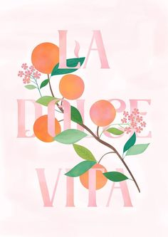 Carly Watts Art & Illustration: La Dolce Vita #poster #artprint #wallart #ladolcevita #typography #lettering #floraltypography #peaches #flowers #botanical