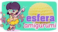 Esfera Amigurumi - TUTO Crochet #07