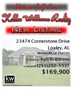 23474 Cornerstone Drive, Loxley, AL...MLS# 258393...$169,900...Excellent condition! Plantation shutters throughout, tile throughout except carpet in Master BR and 1 guest room. Granite counters, SS appliances, and beautiful cabinetry in kitchen. Gas logs FP in LR with vaulted ceiling. Open concept with split BR plan. Master Bath has jetted tub and separate shower. Large backyard with beautiful landscaping. Please contact Keli Trawick Robinson at 251-232-1537.