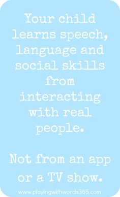 Is Technology Damaging our Children's Speech & Language Skills? Your Child Learns from Real People