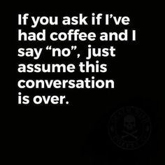 Coffee Talk, Coffee Is Life, I Love Coffee, My Coffee, Coffee Drinks, Coffee Mug Quotes, Coffee Humor, True Quotes, Funny Quotes