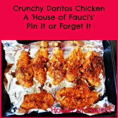 House of Fauci's: Crunchy Doritos Chicken - A 'House of Fauci's' Pin It or Forget It