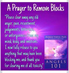 Prayers to remove blocks by Doreen Virtue Prayer Scriptures, Bible Prayers, Faith Prayer, God Prayer, Prayer Quotes, Power Of Prayer, Spiritual Quotes, Spiritual Guidance, Spiritual Warfare