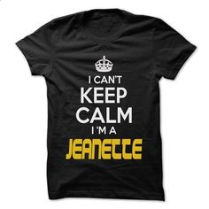 Keep Calm I am ... JEANETTE - Awesome Keep Calm Shirt ! - #hoodie costume #hoodie novios. I WANT THIS => https://www.sunfrog.com/Hunting/Keep-Calm-I-am-JEANETTE--Awesome-Keep-Calm-Shirt-.html?68278