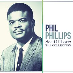 Sea Of Love by Phil Phillips & The Twilights