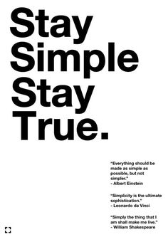 Stay Simple - Stay True.                                                                                                                                                      Mehr