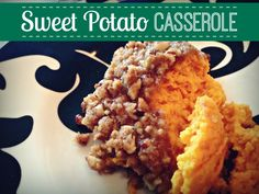 Sweet Potato Casserole with Crumble Topping - MY favorite Thanksgiving side dish!