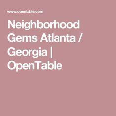 Neighborhood Gems Atlanta / Georgia   OpenTable