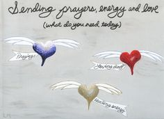 """Prayers, Energy and Love"" To see the backstory visit http://www.soulheartart.com/prayers-energy-and-love/"
