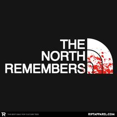 The North Remembers T-Shirt - Game of Thrones T-Shirt is $11 today at Ript!