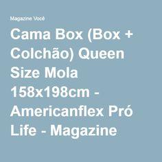 Cama Box (Box + Colchão) Queen Size Mola 158x198cm - Americanflex Pró Life - Magazine Fatimajoana