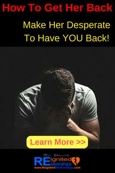 how to make her miss you and want you back