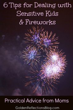 6 tips from moms with sensitive kids and how to deal with fireworks! I'm sharing how I help my son (with SPD) enjoy the fireworks.