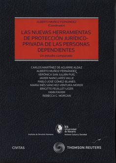 Las nuevas herramientas de protección jurídico-privada de las personas dependientes : un estudio comparado / Alberto Muñoz Fernández (coordinador). - 2014