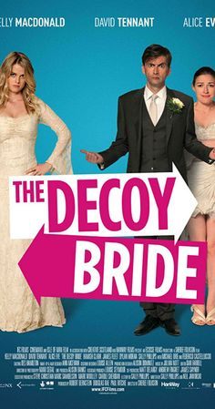 Directed by Sheree Folkson.  With Kelly Macdonald, David Tennant, Alice Eve, Michael Urie. When the world's media descend on the remote Scottish island where a Hollywood actress is attempting to get married, a local girl is hired as a decoy bride to put the paparazzi off the scent.