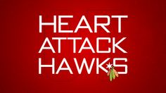 chicago blackhawks  - producing heartattacks in fans, that's why we love 'em