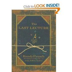 awesome When Randy Pausch, a computer science professor at Carnegie Mellon, was asked to give such a lecture... Best Quotes Success